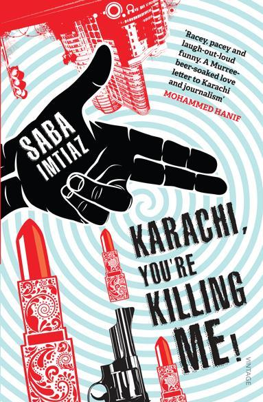 Karachi You're Killing Me by Saba Imtiaz