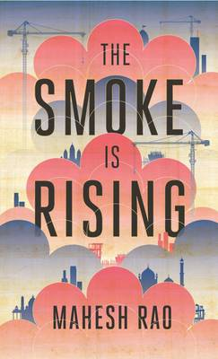 The Smoke is Rising by Mahesh Rao