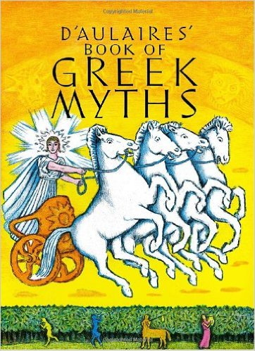 D'Aulaires' Book of Greek Myths by Ingri d'Aulaire and Edgar Parin d'Aulaire