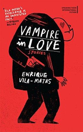 Vampire in Love by Enrique Vila-Matas